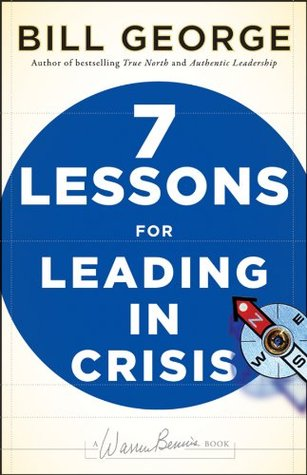 Seven Lessons for Leading in Crisis: J-B Warren Bennis Series