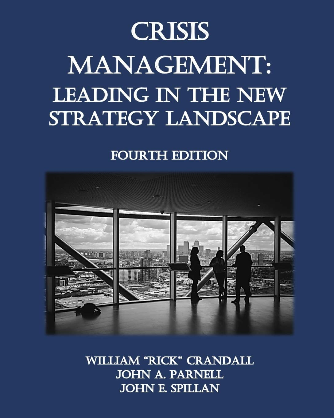 Crisis Management: Leading in the New Strategy Landscape by William Rick