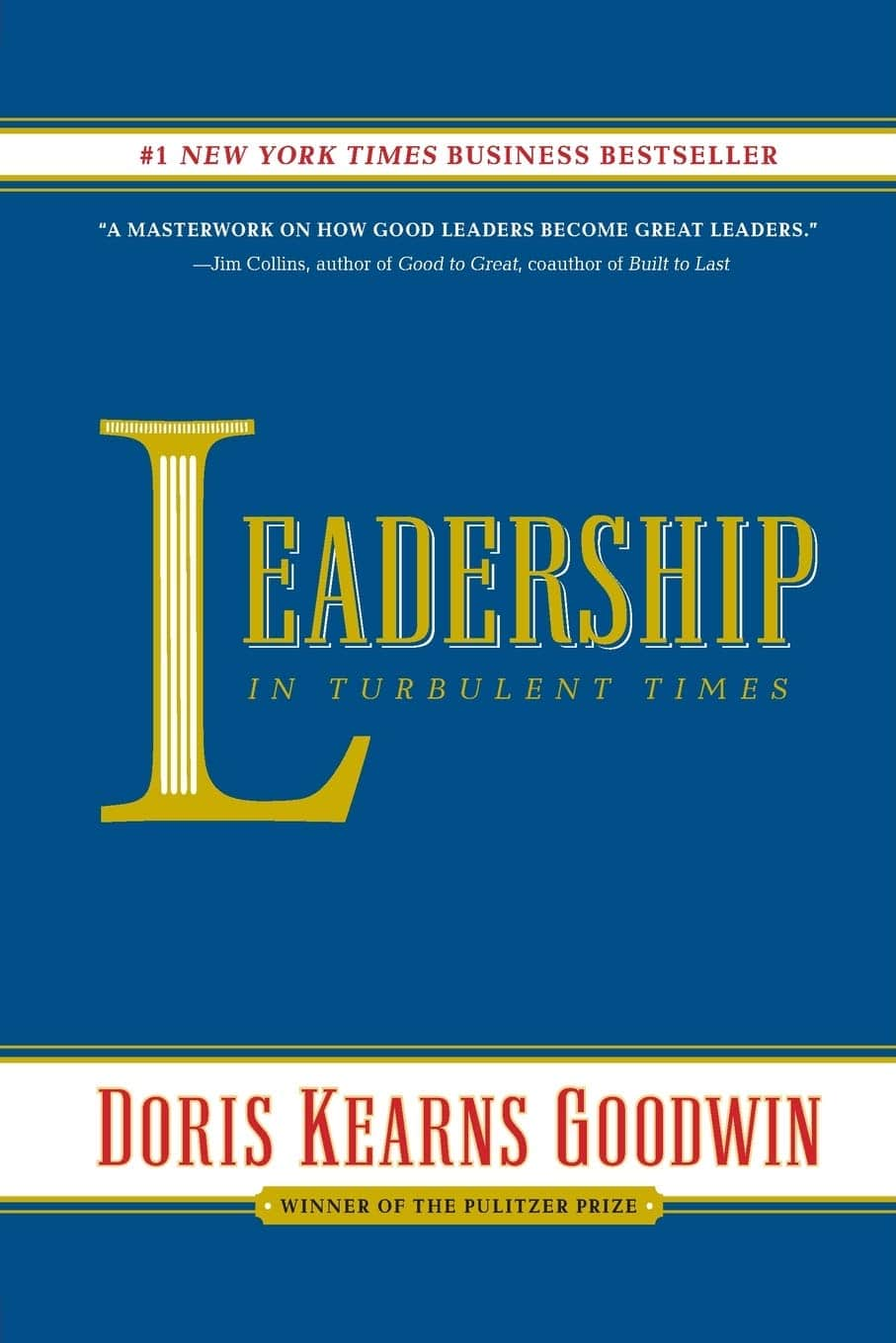 Leadership in Turbulent Times by Doris Kearns Goodwin (2019)